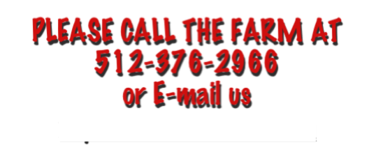 PLEASE CALL THE FARM AT